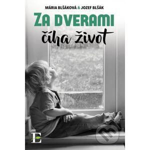 Za dverami číha život - Mária Blšáková, Jozef Blšák