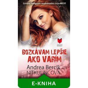 Bozkávam lepšie, ako varím - Andrea Bercik Nitkulincová