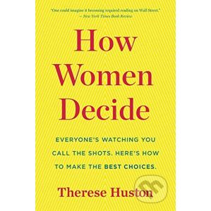 How Women Decide - Therese Huston