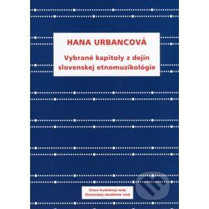 Vybrané kapitoly z dejín slovenskej etnomuzikológie - Hana Urbancova