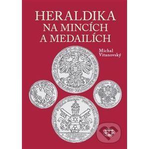 Heraldika na mincích a medailích - Michal Vitanovský