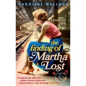 The Finding of Martha Lost - Caroline Wallace