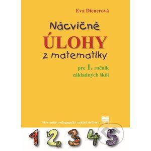 Nácvičné úlohy z matematiky pre 1. ročník základných škôl - Eva Dienerová