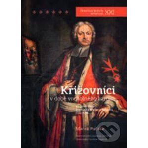 Křižovníci v době vrcholného baroka - Marek Pučalík