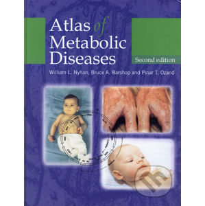 Atlas of Metabolic Diseases - William L. Nyhan, Bruce A. Barshop, Pinar T. Ozand
