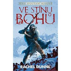 Ve stínu bohů - Rachel Dunne