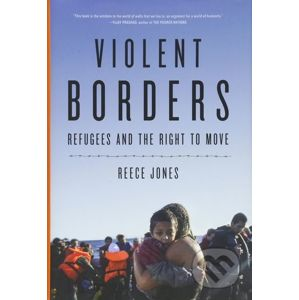 Violent Borders - Reece Jones