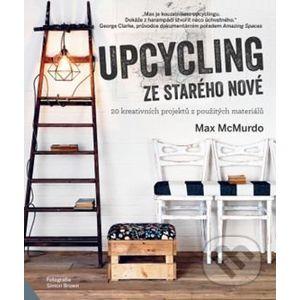 Upcycling: Ze starého nové - Max McMurdo