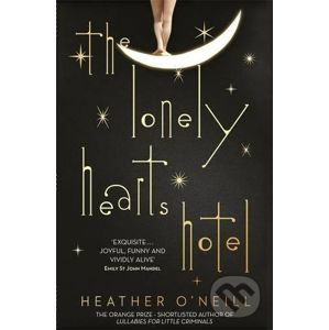 The Lonely Hearts Hotel - Heather O'Neill