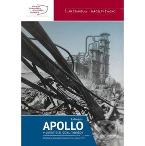 Rafinéria Apollo v perimetri dokumentov - Ján Stanislav, Jaroslav Švacho