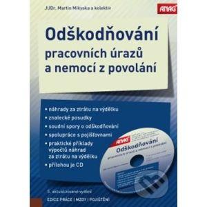 Odškodňování pracovních úrazů a nemocí z povolání - Martin Mikyska a kolektiv