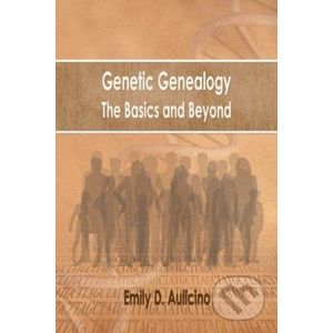 Genetic Genealogy: The Basics and Beyond - Emily D. Aulicino