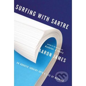 Surfing with Sartre - Aaron James