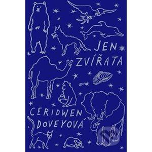 Jen zvířata - Ceridwen Dovey