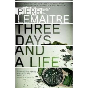Three Days and a Life - Pierre Lemaitre