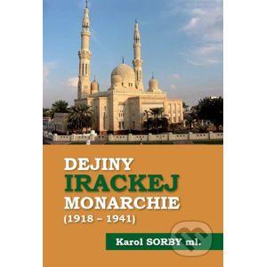 Dejiny Irackej monarchie 1918-1941 - Karol Sorby ml.