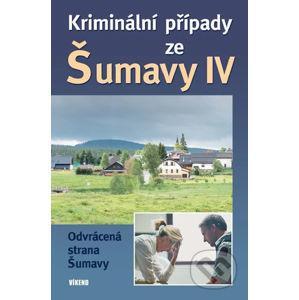 Kriminální případy ze Šumavy IV - Kolektiv autorů