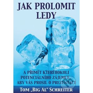"Jak prolomit ledy - Tom ""Big Al"" Schreiter"