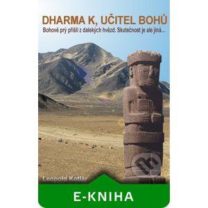 Dharma K, učitel bohů - Leopold Kotlár