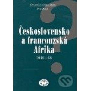Československo a francouzská Afrika 1948–1968 - Petr Zídek