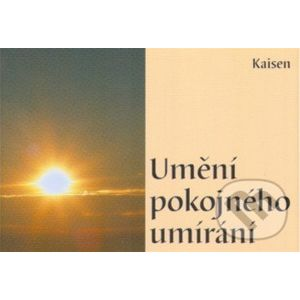 Umění pokojného umírání - Mistr Kaisen