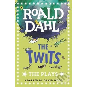 The Twits: The Plays - Roald Dahl