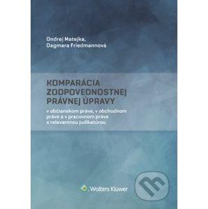 Komparácia zodpovednostnej právnej úpravy - Ondrej Matejka, Dagmara Friedmannová