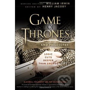 Game of Thrones and Philosophy - Henry Jacoby