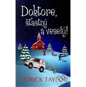 Doktore, šťastný a veselý! - Patrick Taylor