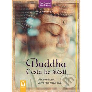 Buddha: Cesta ke štěstí - Marie Mannschatz
