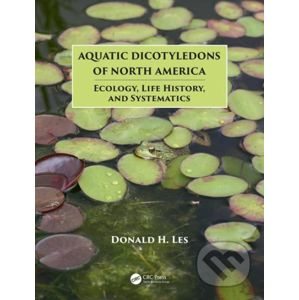 Aquatic Dicotyledons of North America - Donald H. Les