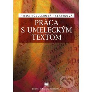 Práca s umeleckým textom - Hilda Rosslerová-Sláviková
