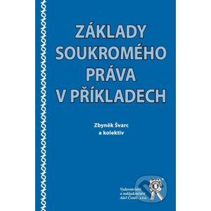 Základy soukromého práva v příkladech - Zbyněk Švarc