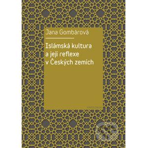 Islámská kultura a její reflexe v Českých zemích - Jana Gombárová