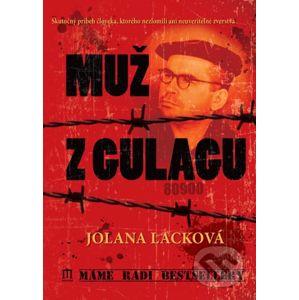 Muž z gulagu - Jolana Lacková