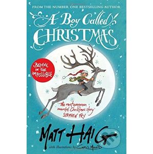 A Boy Called Christmas - Matt Haig, Chris Mould (ilustrácie)