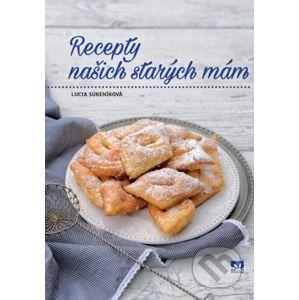 Recepty našich starých mám - Lucia Súkeníková