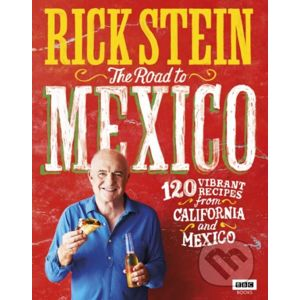 The Road to Mexico - Rick Stein