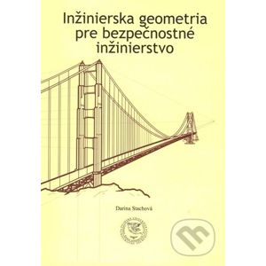 Inžinierska geometria pre bezpečnostné inžinierstvo - Darina Stachová