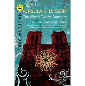The Wind's Twelve Quarters and The Compass Rose - Ursula K. LeGuin