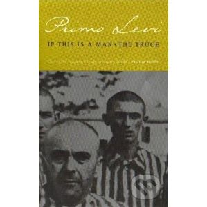 If This Is a Man / The Truce - Primo Levi