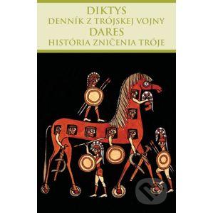 Denník z trójskej vojny, História zničenia Tróje - Diktys, Dares