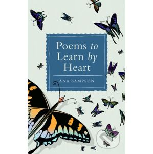 Poems to Learn by Heart - Ana Sampson