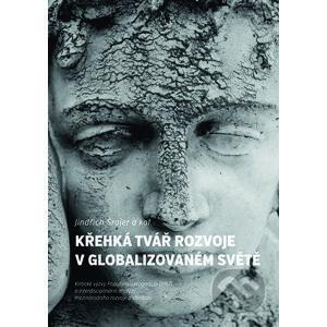 Křehká tvář rozvoje v globalizovaném světě - Jindřich Šrajer