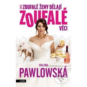 Zase zoufalé ženy dělají zoufalé věci - filmové vydání - Halina Pawlowská, Erika Bornová (ilustrácie)