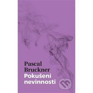Pokušení nevinnosti - Pascal Brukner
