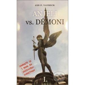 Anjeli vs. démoni - Ján P. Vavreck