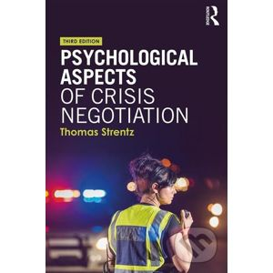 Psychological Aspects of Crisis Negotiation - Thomas Strentz