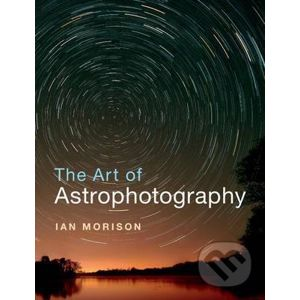 Art of Astrophotography - Ian Morison