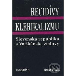 Recidívy klerikalizmu - Ondrej Dányi, Marián Baťala